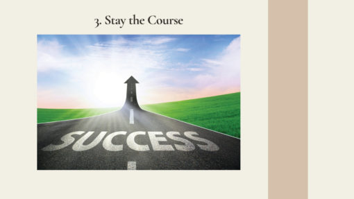 3. Stay the Course