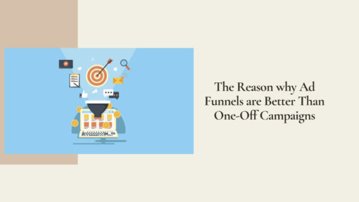 The Reason why Ad Funnels are Better Than One-Off Campaigns