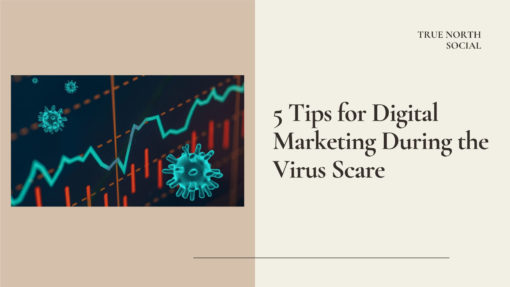 5 Tips for Digital Marketing During the Virus Scare
