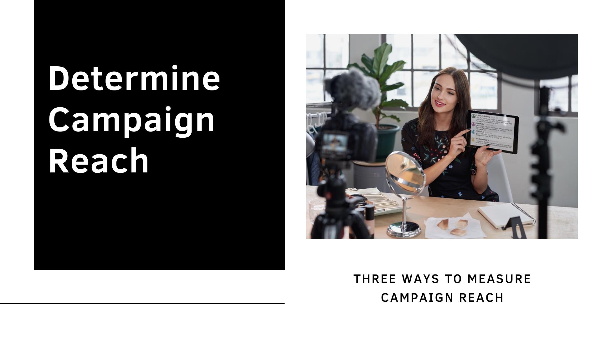 Determine Campaign Reach