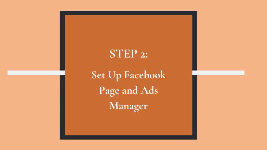 Step 2: Set up Facebook Page and Facebook Ads Manager