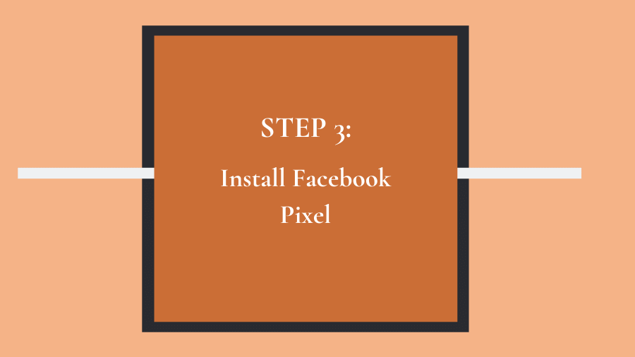 Step 3: Install Facebook Pixel