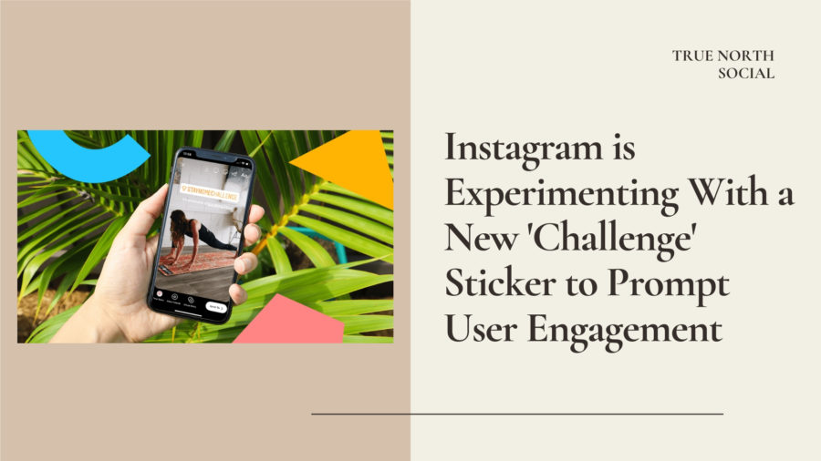 Instagram is Experimenting With a New 'Challenge' Sticker to Prompt User Engagement