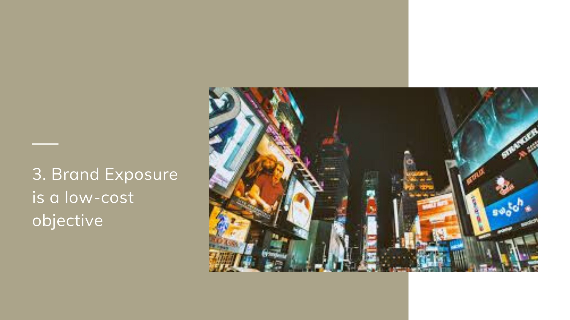 3. Brand Exposure is a low-cost objective