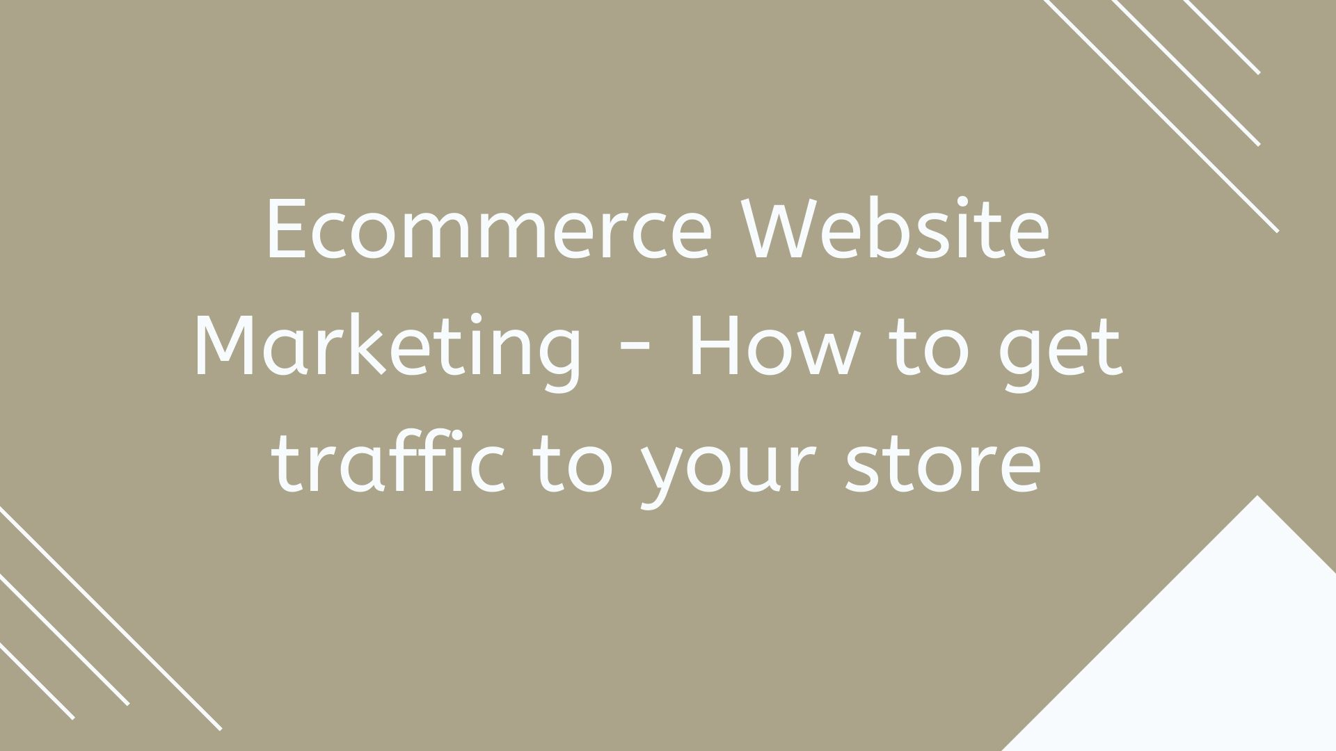 eCommerce Website Marketing - How to get traffic to your store