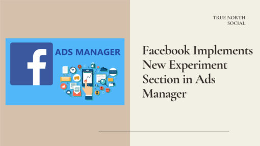Facebook Implements New Experiment Section in Ads Manager