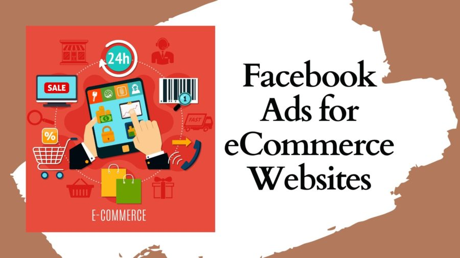 Facebook Ads for eCommerce Websites