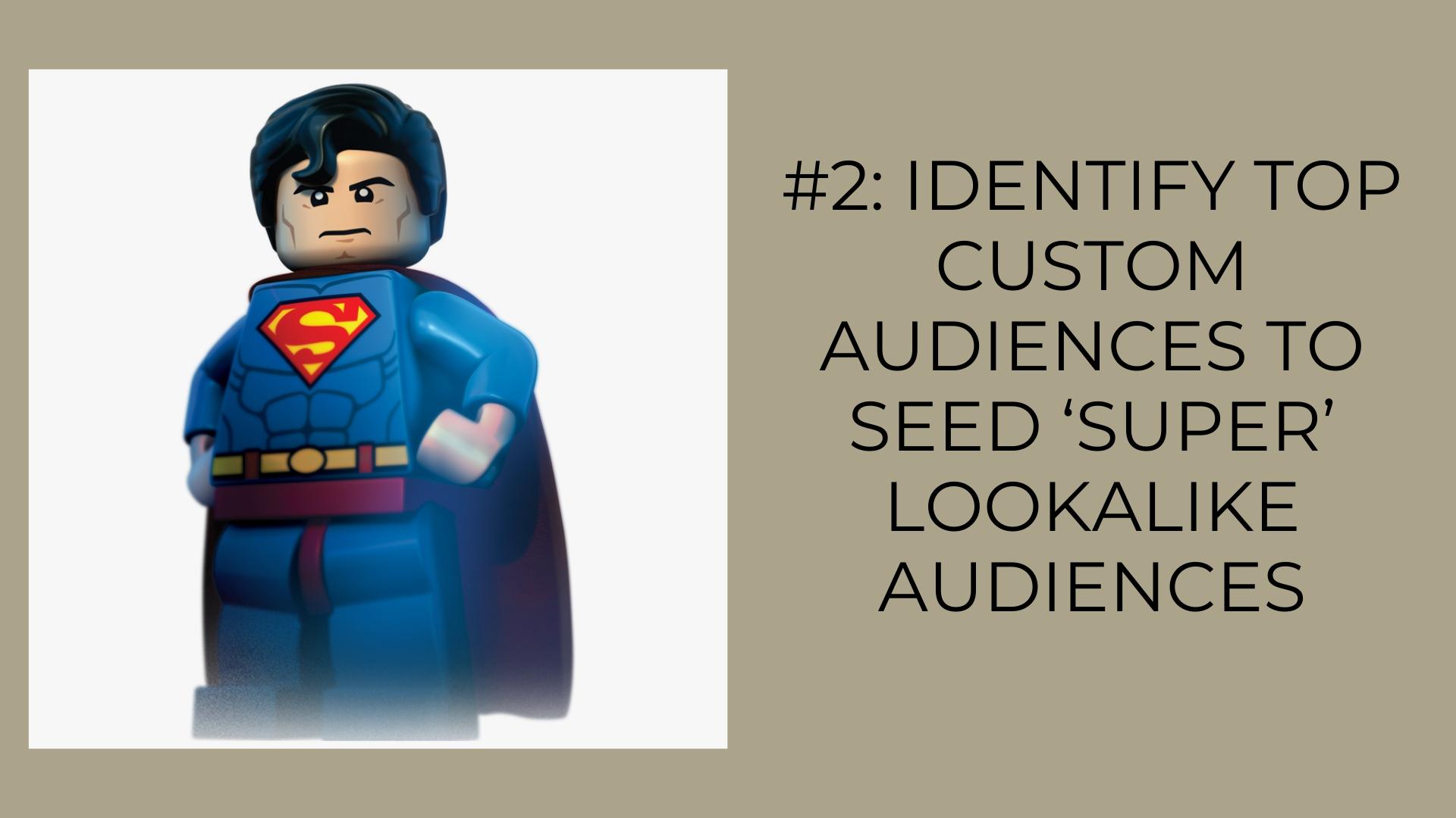 Identify Top Custom Audiences to Seed 'Super' Lookalike Audiences
