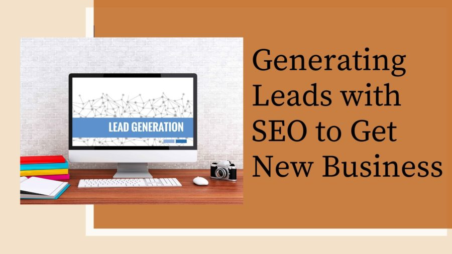 Generating Leads with SEO to Get New Business