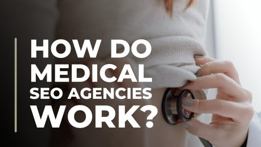 How-do-medical-seo-agencies-work