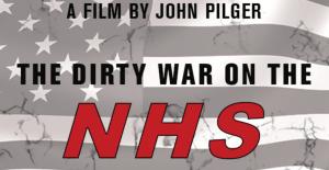 John Pilger: The Dirty war on the NHS