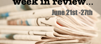Week in Review - June 21st - 27th