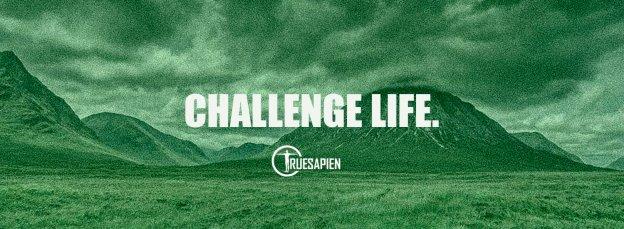 challenge-life-inspire-be-truesapien
