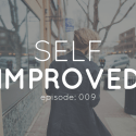self improved episode 009
