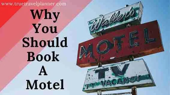 Why You Should Book A Motel