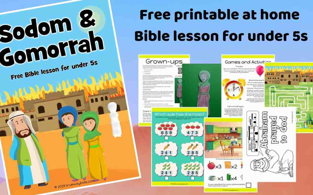 Sodom and Gomorrah – Free Bible lesson for under 5s