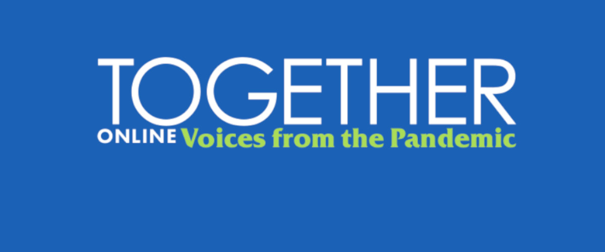 Together – Voices from the Pandemic