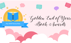 The Golden End of Year Awards | My Favourite Books of 2019