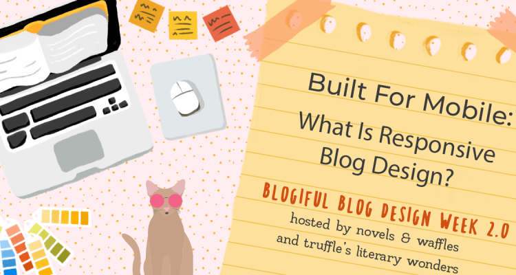 BLOGIFUL DAY 4 | Built for Mobile: What is Responsive Blog Design?