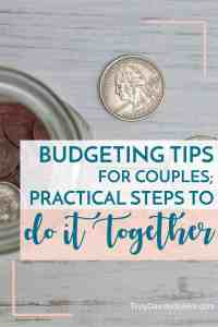 budgeting tips for couples; practical steps to doing it together