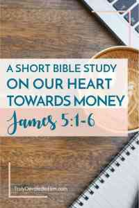 Your coffee and notebook are all ready for this short bible study through James 5:1-6 on evaluating our heart's attitude toward money