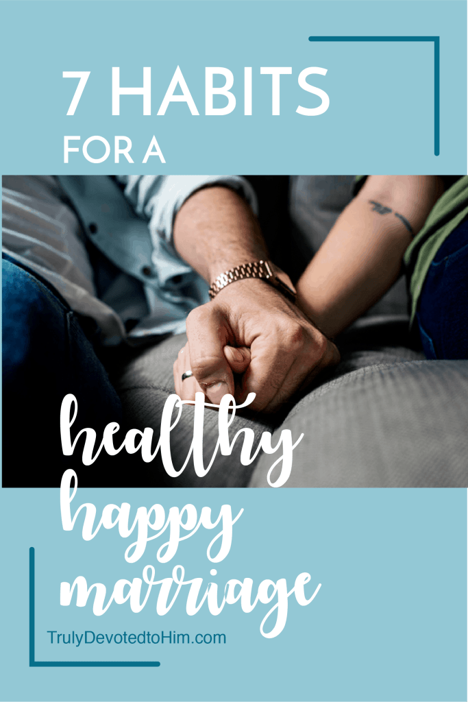What are 7 good habits that a wife can practice for a healthy, happy marriage? Christian married couple holding hands.