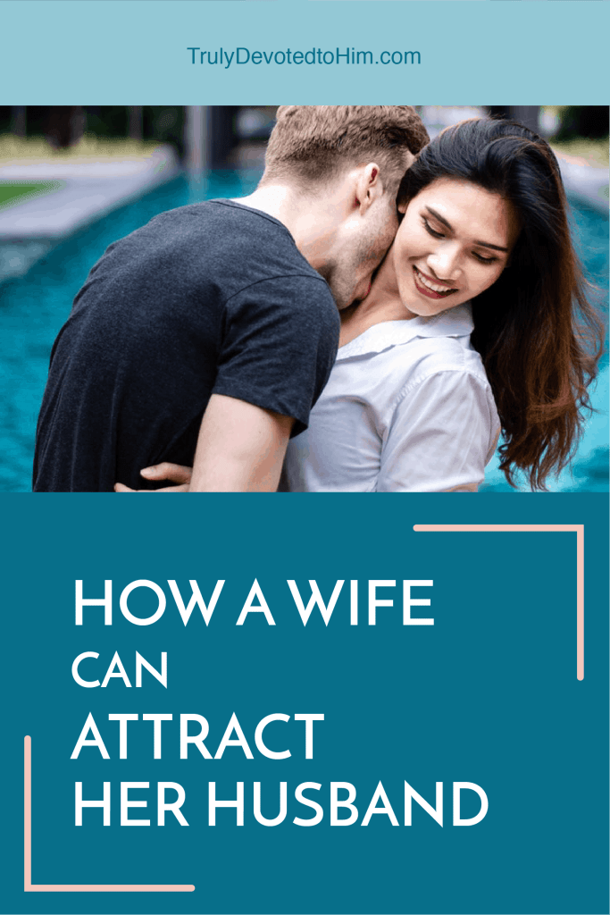 marriage advice for how a wife can attract her husband and get out of the rut of feeling unattractive.