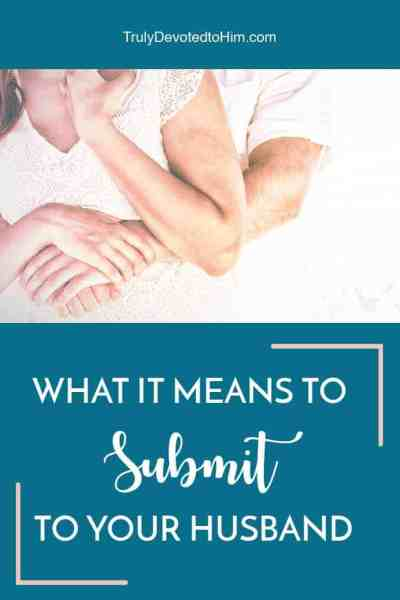 What It Means to Submit to Your Husband. Synonyms that make this hard pill a little easier to swallow for the strong willed, capable wife. Practical tips for making submitting to your husband easier.