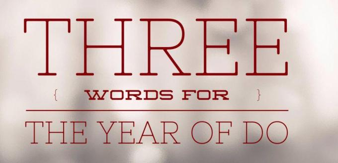 My three words for 2015, the year of Do!