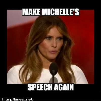 Melania Trump meme - Make Michelle's Speech Great Again