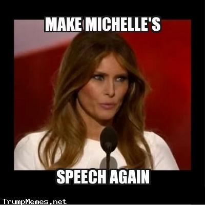 Melania meme - Make Michelle's Speech Again