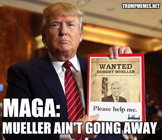 Donald Trump holding a Robert Mueller wanted poster