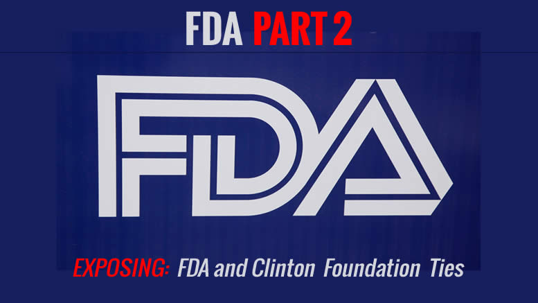 Fraudulent FDA & Clinton Foundation in bed together (part 2)
