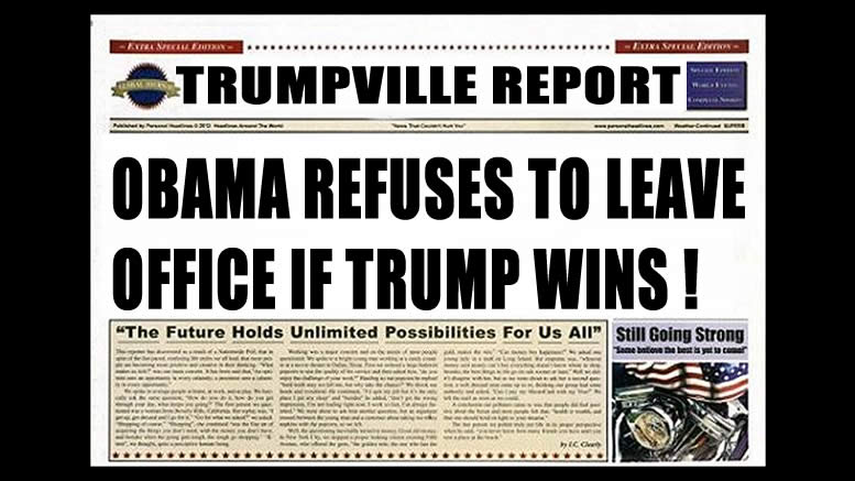 Obama's Arrogance - Refuses To Leave Office if TRUMP WINS