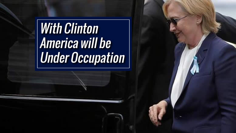 with-clinton-we-will-be-under-occupation