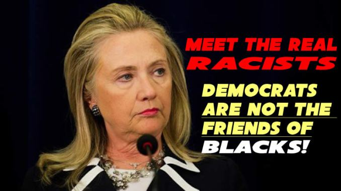 Democrats are not the friends of Blacks