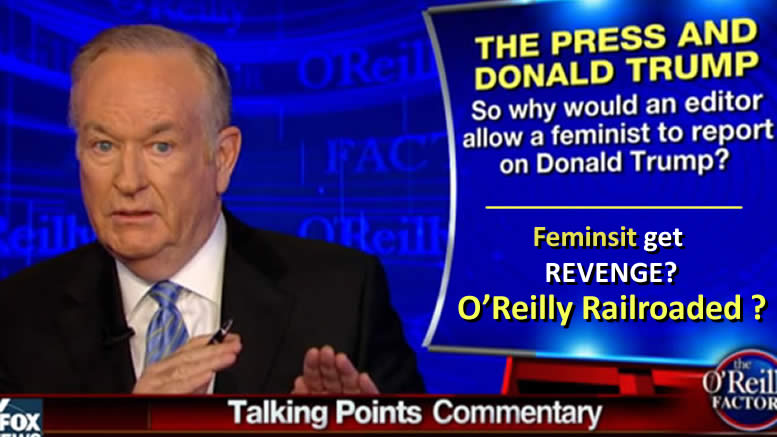 Bill O'Reilly Railroaded by Feminist? War on Men Casualty?