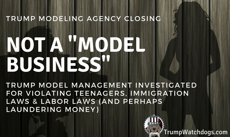 Trump Model Management Investigated For Violating Teenagers and Immigration Laws