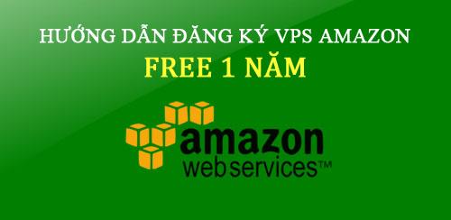 Đăng Ký VPS Amazon Miễn Phí 1 năm