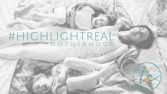 Let's #HighlightREAL: Overcoming The Lies Social Media Tells Us About Motherhood