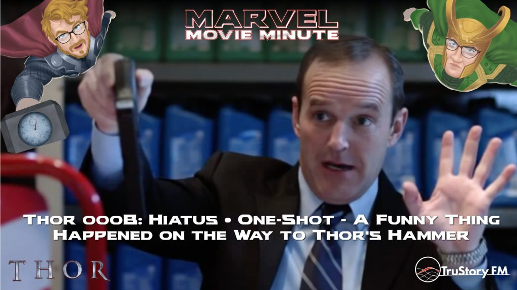 Marvel Movie Minute season 4 hiatus• Thor 000B: One-Shot • A Funny Thing Happened on the Way to Thor's Hammer
