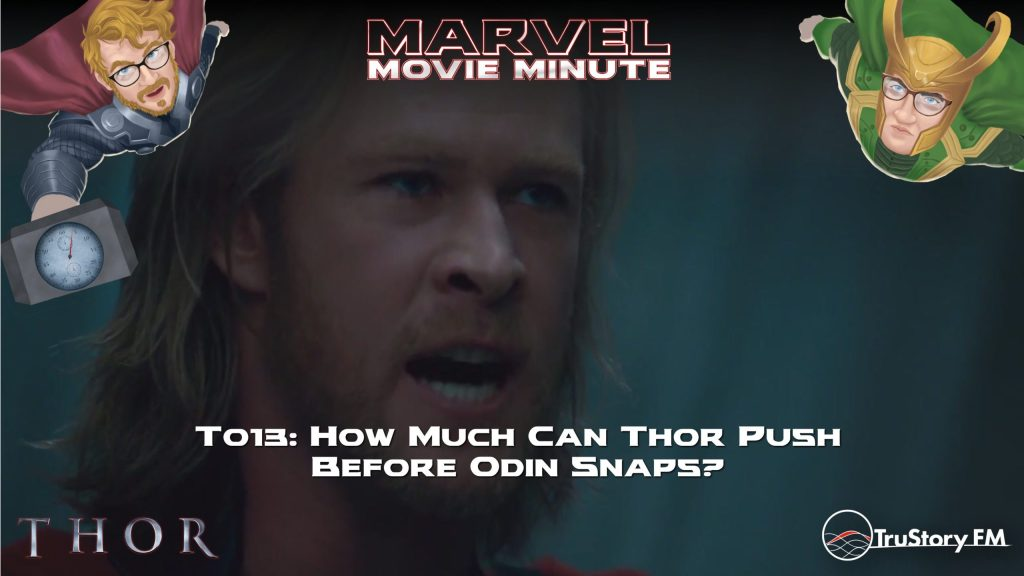 Marvel Movie Minute season 4 episode 13 • Thor 013: How much can Thor push before Odin snaps?