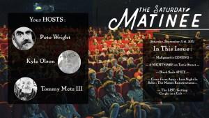 Saturday Matinée • September 11th, 2021