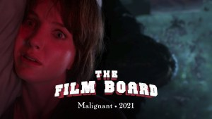 Malignant • The Film Board • 2021, directed by James Wan