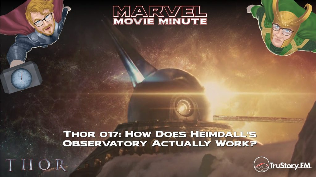 Marvel Movie Minute season 4 episode 17 • Thor 017: How does Heimdall's Observatory Actually Work?