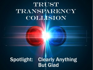 Trust Transparency Collision – Spotlight on Glad, FCB Chicago and Giant: Clearly Anything But Glad