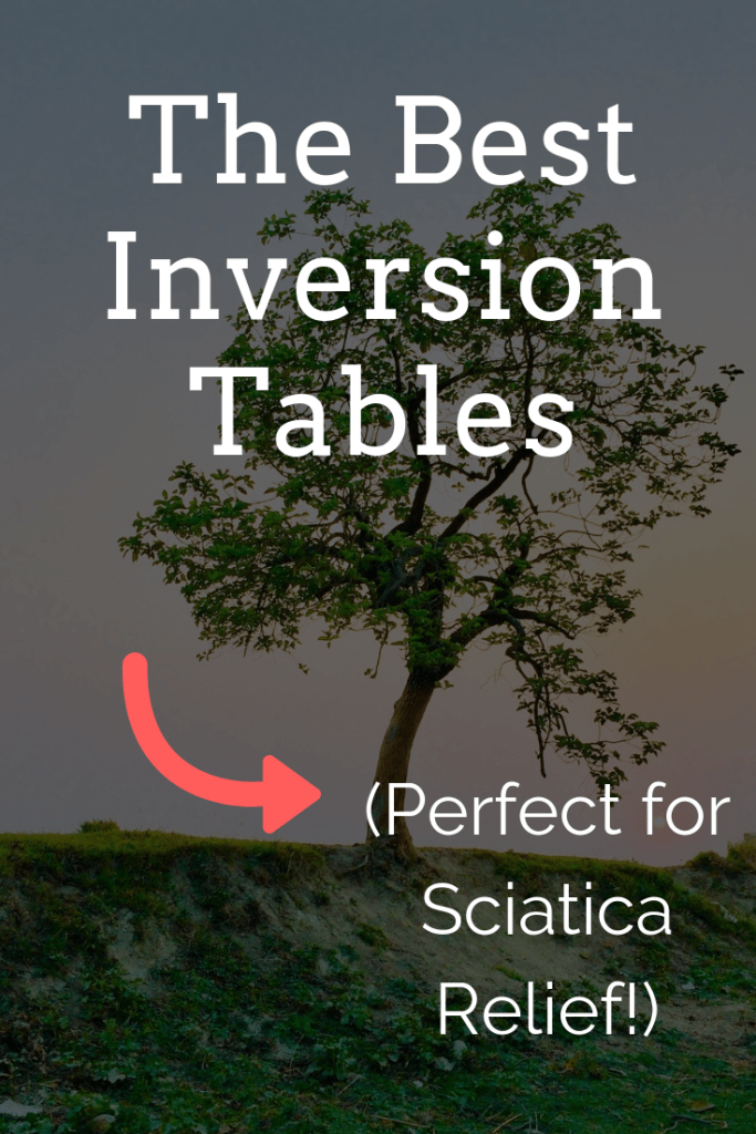 3 best inversion tables for sciatica (Home relief!)