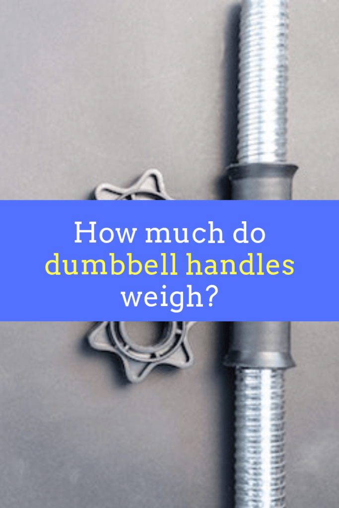 How much do dumbbell bars & handles weigh on average?