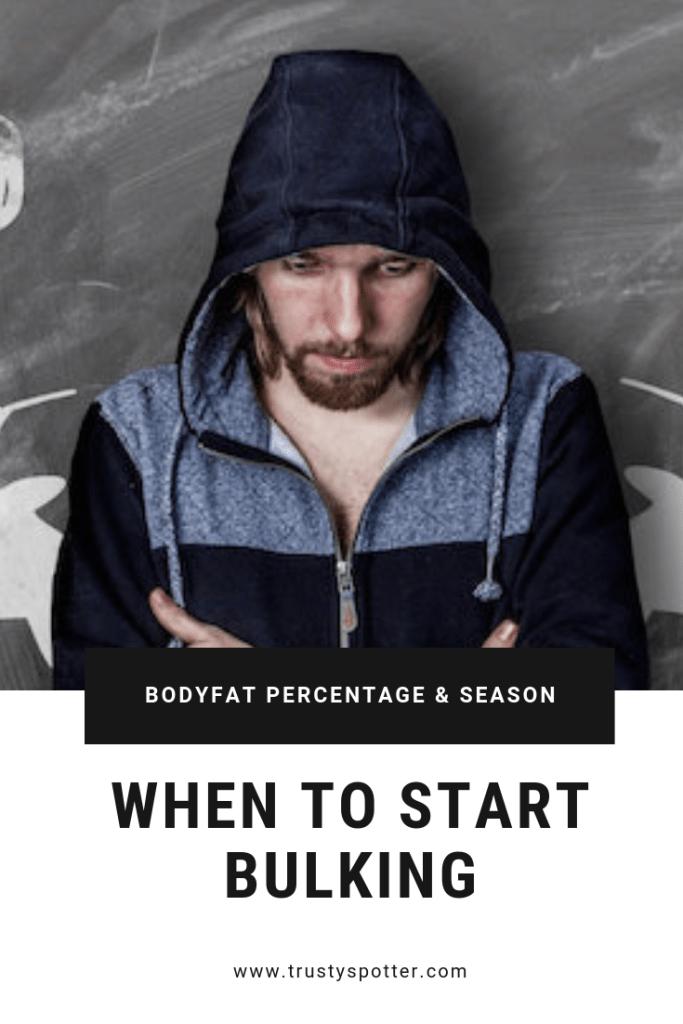 When Should You Start Bulking? (Season & Body Fat Percentage)