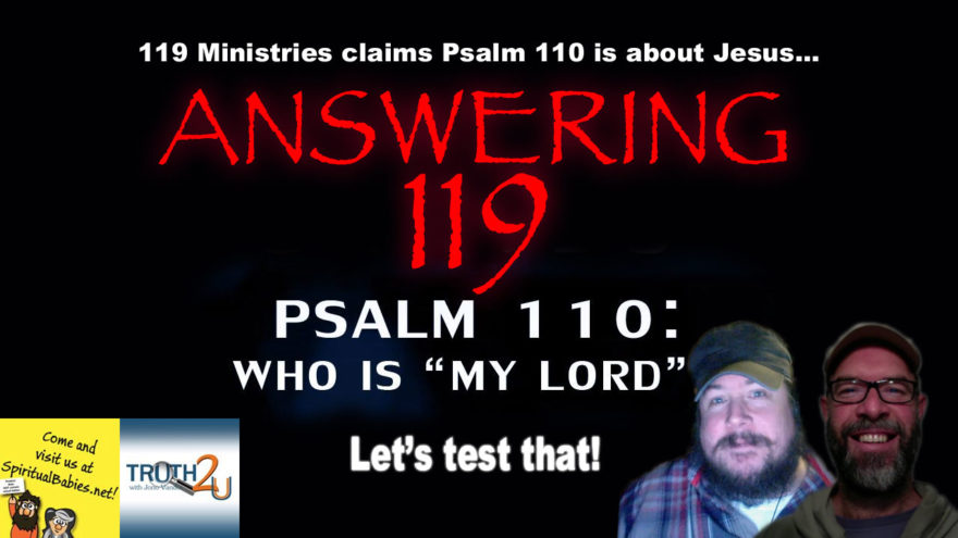 The Messiah in Psalm 110 – Answering 119 – TRUTH2U Radio